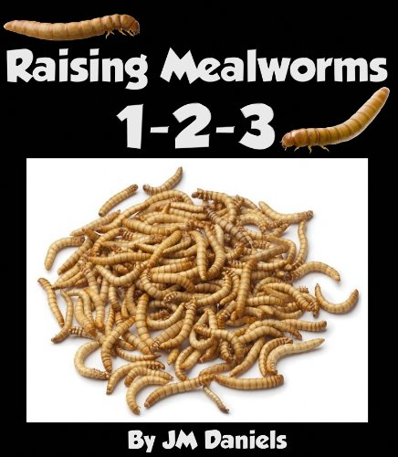 Discover the book raising mealworms 1 2 3 how to breed for Mealworms for fishing