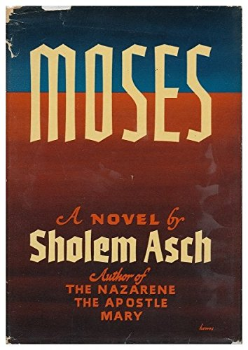 Moses by Sholem Asch
