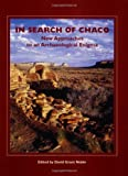 In Search of Chaco: New Approaches to an Archaeological Enigma (Popular Archaeology)