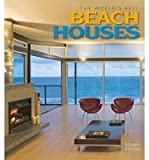 img - for [(The World's Best Beach Houses )] [Author: Australia The Images Publishing Group Pty Ltd] [Nov-2012] book / textbook / text book