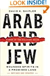 Arab and Jew: Wounded Spirits in a Pr...