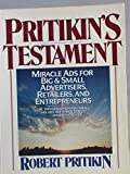 img - for Pritikin's Testament: Miracle Ads for Big & Small Advertisers, Retailers and Entrepreneurs book / textbook / text book