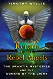 img - for The Return of the Rebel Angels: The Urantia Mysteries and the Coming of the Light book / textbook / text book