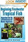 Beginning Freshwater Tropical Fish -...