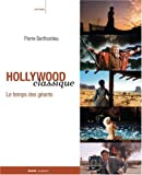 Hollywood classique - Le temps des géants