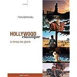 Hollywood classique - Le temps des g�antspar Pierre Berthomieu