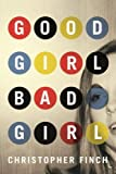 Good Girl, Bad Girl (An Alex Novalis Novel Book 1)