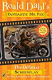 Roald Dahl Fantastic Mr Fox: The Screenplay (Fantastic Mr Fox film tie-in)