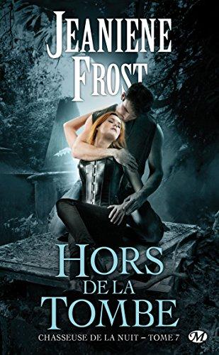 Jeaniene Frost - Hors de la tombe: Chasseuse de la nuit, T7