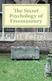 img - for The Secret Psychology of Freemasonry: Alchemy, Gnosis, and the Science of the Craft book / textbook / text book