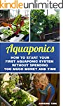 Aquaponics: How to Start Your first A...