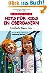 Hits f�r Kids in Oberbayern: 60 Freiz...