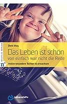 DAS LEBEN IST SCHÖN, VON EINFACH WAR NICHT DIE REDE: MEINE BESONDERE TOCHTER WIRD ERWACHSEN (GERMAN EDITION)