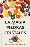 La magia de las piedras y los cristales / The Magic of the Stones and Crystals (Spanish Edition) (8497779037) by Migene Gonzalez-Wippler