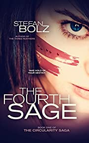 The Fourth Sage (The Circularity Saga Book 1)