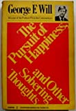 The Pursuit of Happiness and Other Sobering Thoughts (Harper Colophon Books; Cn738) (006090738X) by Will, George F.