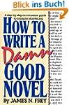 How to Write a Damn Good Novel: A Ste...
