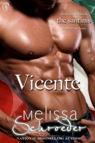 The Santinis: Vicente, Book 4 by Melissa Schroeder