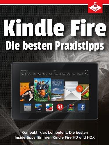 kindle-fire-die-besten-insidertipps-fur-ihren-kindle-fire-hd-und-hdx-kompakt-klar-kompetent-german-e