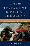 Image of New Testament Biblical Theology, A: The Unfolding of the Old Testament in the New