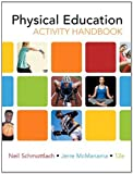 img - for By Neil Schmottlach The Physical Education Activity Handbook (12th Edition) (12th Edition) book / textbook / text book