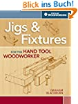 Jigs & Fixtures for the Hand Tool Woo...