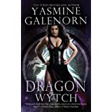 Dragon Wytch (Otherworld Series Book 4) ~ Yasmine Galenorn