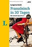 """Langenscheidt Französisch in 30 Tagen - Set mit Buch, 2 Audio-CDs und Gratis-Zugang zum Online-Wörterbuch: Der schnelle Sprachkurs (Langenscheidt Sprachkurse """"...in 30 Tagen"""")"""