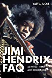 Jimi Hendrix FAQ: All That's Left to Know About the Voodoo Child