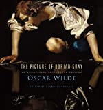The Picture of Dorian Gray: An Annotated, Uncensored Edition [Hardcover]