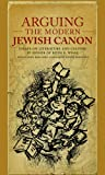 img - for Arguing the Modern Jewish Canon: Essays on Literature and Culture in Honor of Ruth R. Wisse (Harvard Center for Jewish Studies (Hardcover)) book / textbook / text book