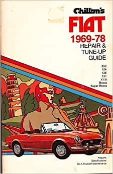 Chilton's Fiat 1969-78 Repair and Tune-Up Guide: 850, 124