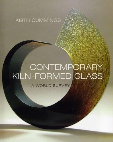 Contemporary Kiln-formed Glass: A World Survey by University of Pennsylvania Press