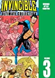 Invincible: The Ultimate Collection Volume 3 (Invincible Ultimate Collection)