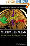 Medical Imaging: Essentials for Physi...