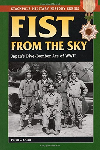 Fist from the Sky: Japan's Dive-Bomber Ace of World War II (Stackpole Military History)