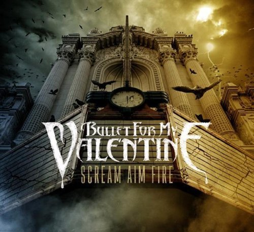 Scream Aim Fire by Bullet for My Valentine (2008-02-20)