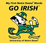 My First Notre Dame Words Go Irish