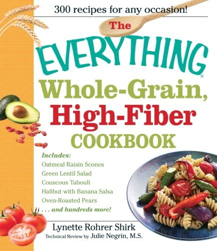 The Everything Whole Grain, High Fiber Cookbook: Delicious, Heart-Healthy Snacks And Meals The Whole Family Will Love front-964035