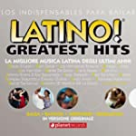 Latino! Greatest Hits: 56 Latin Top H...