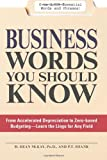 img - for Business Words You Should Know: From accelerated Depreciation to Zero-based Budgeting - Learn the Lingo for Any Field book / textbook / text book