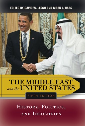 The Middle East and the United States: History, Politics,...