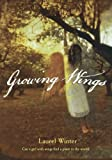 img - for Growing Wings by Laurel Winter (2010-01-18) book / textbook / text book
