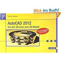 AutoCAD 2012: Von der 2D-Linie zum 3D-Modell
