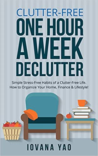 Clutter Free One Hour a Week Declutter