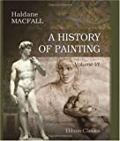img - for A History of Painting: Illustrated with 200 plates in colour. Volume 6: The French Genius book / textbook / text book