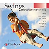 img - for Swings Hanging from Every Tree: Daily Inspirations for Foster and Adoptive Parents book / textbook / text book