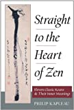 Straight to the Heart of Zen: Eleven Classic Koans and Their Innner Meanings 1st edition by Kapleau, Philip published by Shambhala [ Paperback ] (157062593X) by Philip,Kapleau