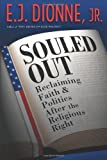 Souled Out: Reclaiming Faith and Politics after the Religious Right