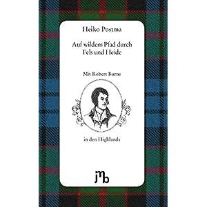Auf wildem Pfad durch Fels und Heide: Mit Robert Burns in den schottischen Highlands